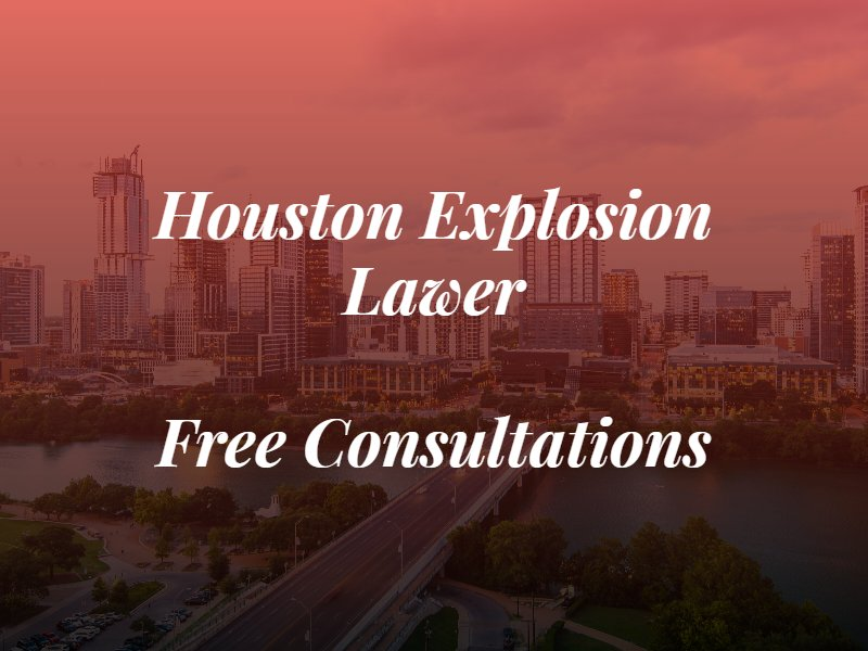 houston explosion lawyer text on top of image of the city of houston texas