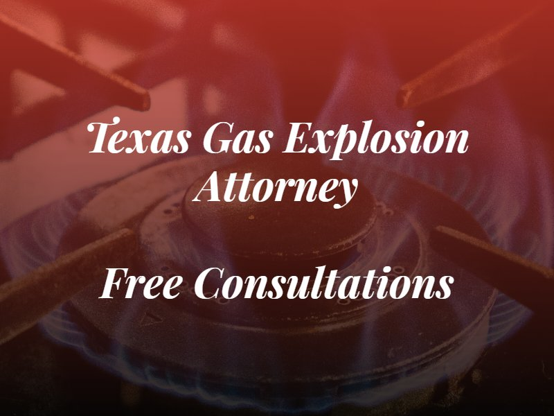texas gas explosion attorney text with gas stove oven in the background